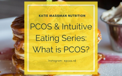 PCOS & Intuitive Eating Series: What is PCOS?